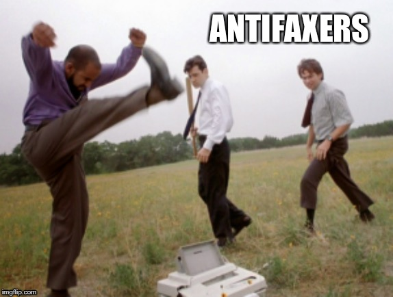 Rage against the fax | ANTIFAXERS | image tagged in antivax,fax,anti | made w/ Imgflip meme maker