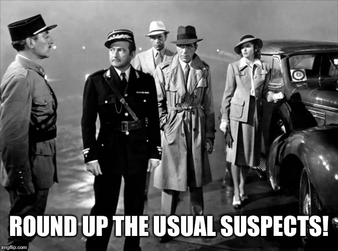 ROUND UP THE USUAL SUSPECTS! | made w/ Imgflip meme maker