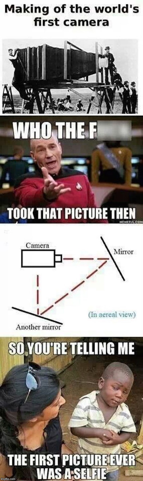 The first selfie...? |  . | image tagged in memes,picard wtf,third world skeptical kid,history,selfie | made w/ Imgflip meme maker