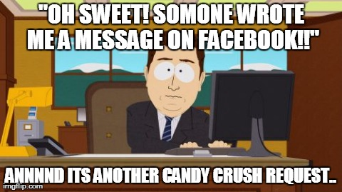 Candy crush has really started to toy with my emotions  - Imgflip