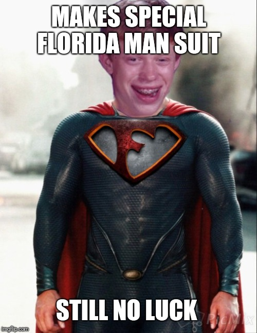MAKES SPECIAL FLORIDA MAN SUIT STILL NO LUCK | made w/ Imgflip meme maker
