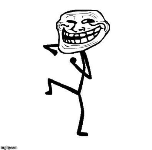 Troll Face Dancing | . | image tagged in troll face dancing | made w/ Imgflip meme maker