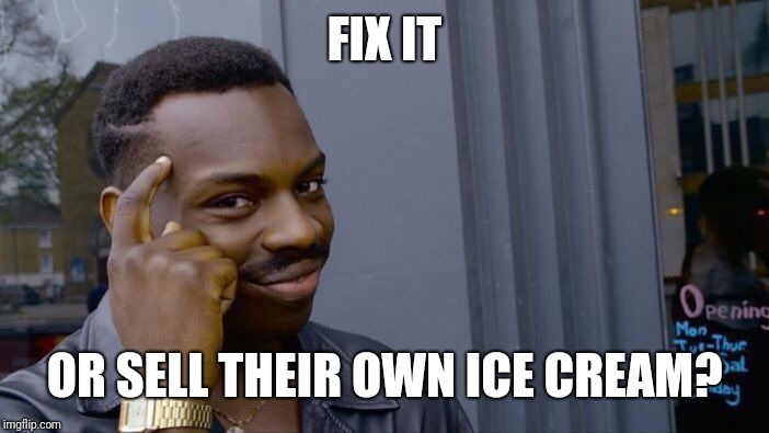 Roll Safe Think About It Meme | FIX IT OR SELL THEIR OWN ICE CREAM? | image tagged in memes,roll safe think about it | made w/ Imgflip meme maker