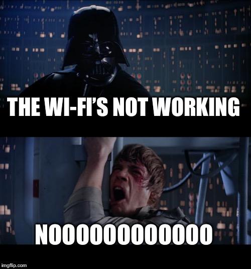 Sorry No Wifi Talk To Each Othe Like Its 1993 Bad Meme On Me Me