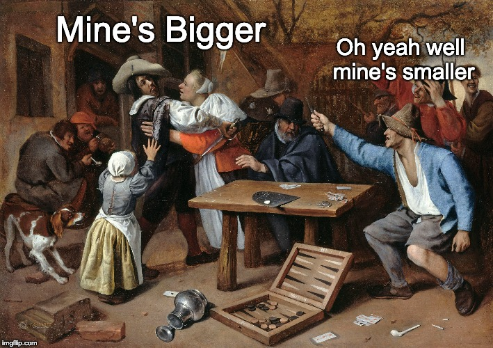 I win arguments by vehemently agreeing with people | Mine's Bigger Oh yeah well mine's smaller | image tagged in painting,sword size,bigger,smaller | made w/ Imgflip meme maker