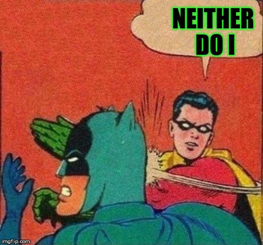 Batman Slapping Robin Meme - Imgflip