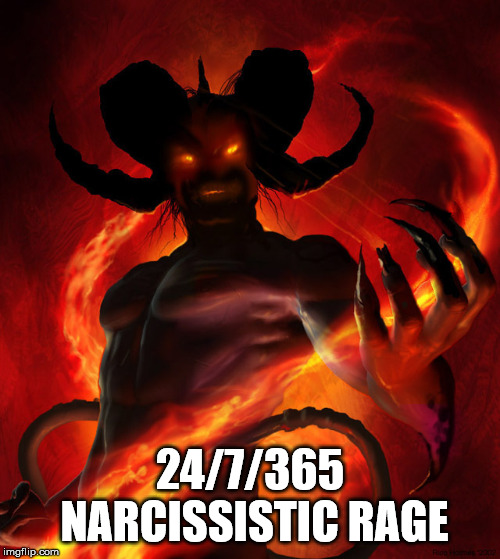 The Devil | 24/7/365 NARCISSISTIC RAGE | image tagged in the devil,narcissist,rage,madman,insufferable,hate | made w/ Imgflip meme maker