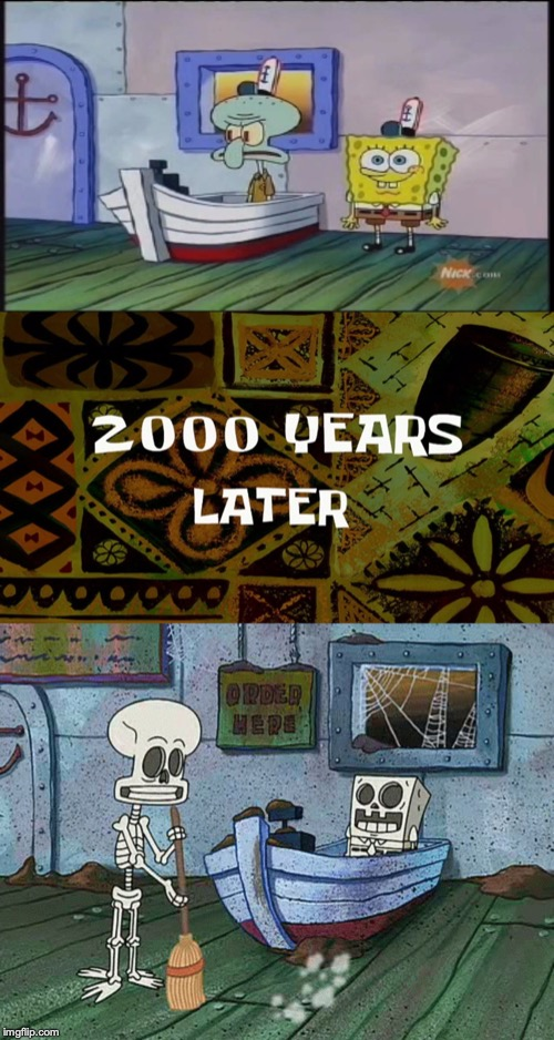 image tagged in spongebob one eternity later | made w/ Imgflip meme maker