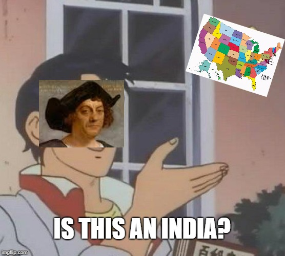 Is This A Pigeon | IS THIS AN INDIA? | image tagged in memes,is this a pigeon | made w/ Imgflip meme maker