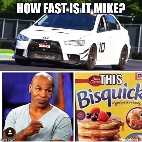 Mike Tyson on Evo X | HOW FAST IS IT MIKE? | image tagged in tyson,evo,quick,mitsubishi,race,vir | made w/ Imgflip meme maker