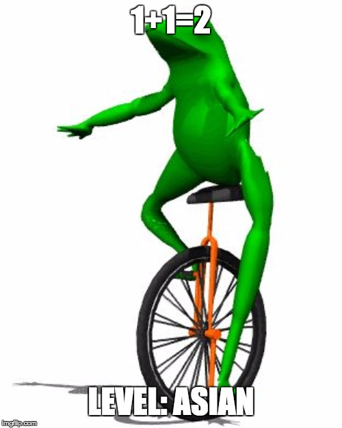 Dat Boi | 1+1=2 LEVEL: ASIAN | image tagged in memes,dat boi | made w/ Imgflip meme maker