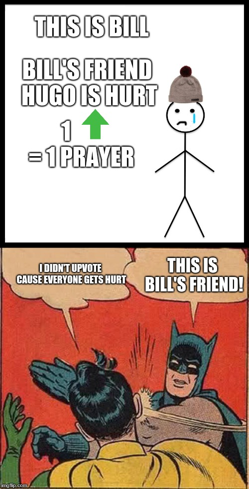 Prayer's for Bill's friend - Imgflip