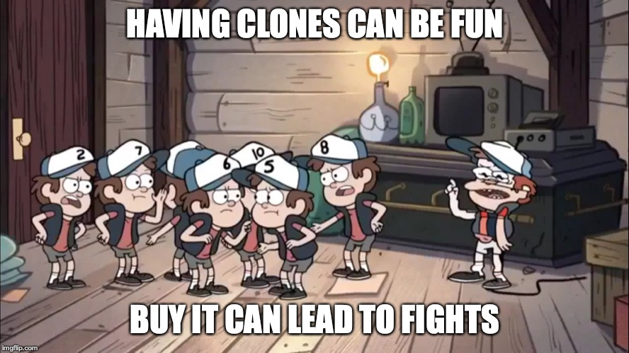 Dipper Clones | HAVING CLONES CAN BE FUN BUY IT CAN LEAD TO FIGHTS | image tagged in clones,dipper pines,gravity falls,memes | made w/ Imgflip meme maker