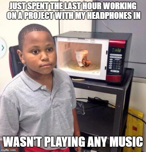So much listening lost | JUST SPENT THE LAST HOUR WORKING ON A PROJECT WITH MY HEADPHONES IN WASN'T PLAYING ANY MUSIC | image tagged in minor mistake marvin,music,headphones,project | made w/ Imgflip meme maker