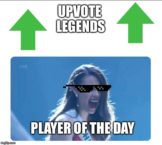 Miss Universe 2018 | UPVOTE LEGENDS PLAYER OF THE DAY | image tagged in miss universe 2018 | made w/ Imgflip meme maker