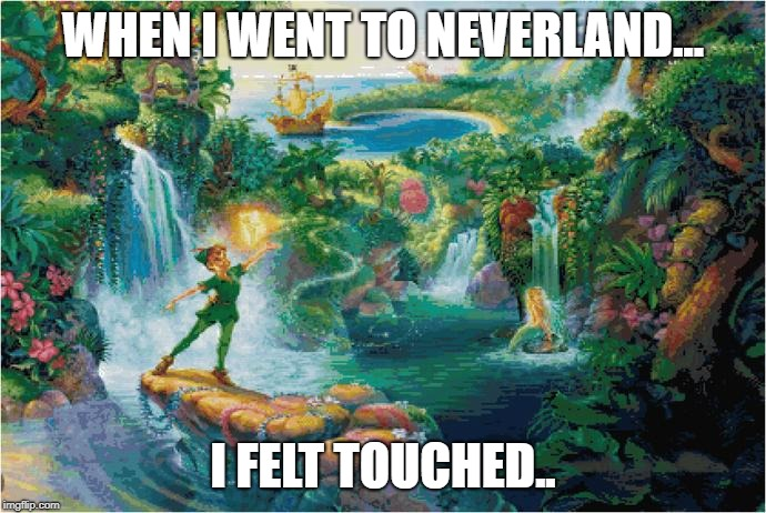 WHEN I WENT TO NEVERLAND... I FELT TOUCHED.. | image tagged in michael jackson,mj | made w/ Imgflip meme maker
