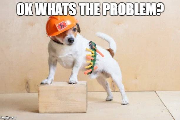 OK WHATS THE PROBLEM? | made w/ Imgflip meme maker
