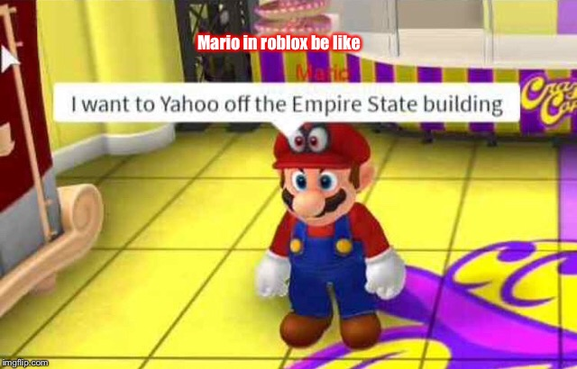 Mario in roblox be like | image tagged in memes,funny,roblox,bad grammar and spelling memes,mario,yahoo | made w/ Imgflip meme maker