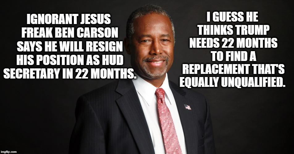 "Ben ""Retarded Space-Case"" Carson 