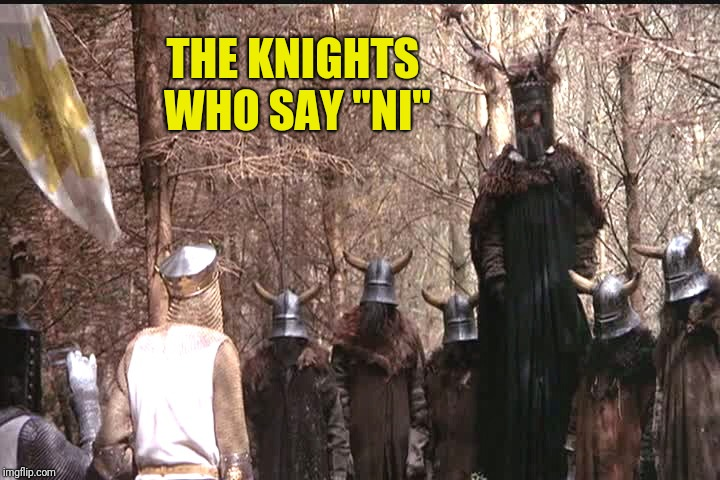 "THE KNIGHTS WHO SAY ""NI"" 