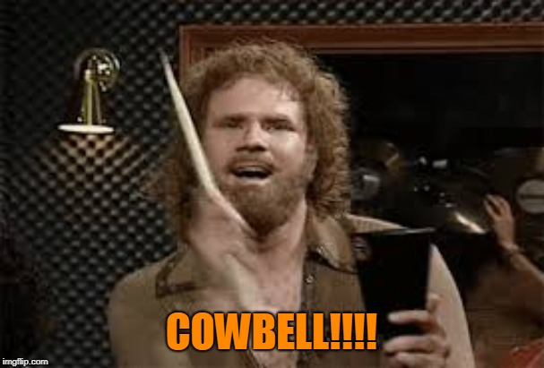 COWBELL!!!! | made w/ Imgflip meme maker