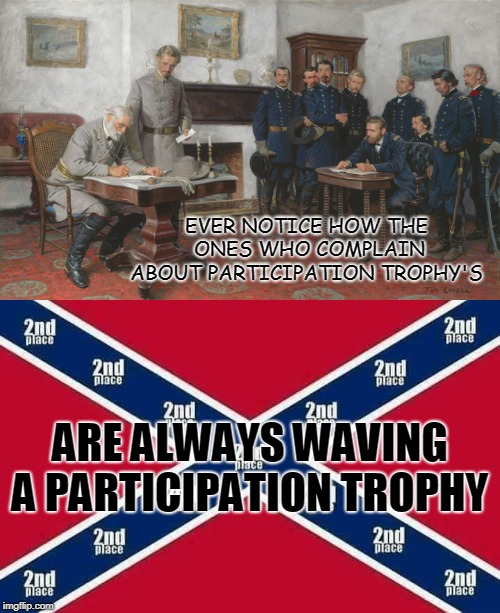 cuckservative looser right  |  EVER NOTICE HOW THE ONES WHO COMPLAIN ABOUT PARTICIPATION TROPHY'S; ARE ALWAYS WAVING A PARTICIPATION TROPHY | image tagged in alt right | made w/ Imgflip meme maker