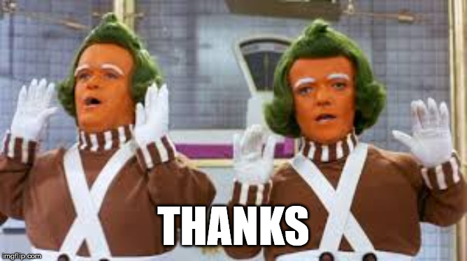 Umpa Lumpa | THANKS | image tagged in umpa lumpa | made w/ Imgflip meme maker