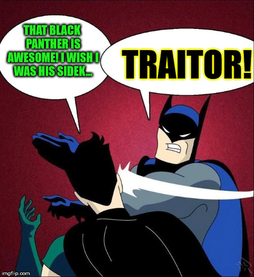 "Robin, after seeing the ""Black Panther"" movie... 