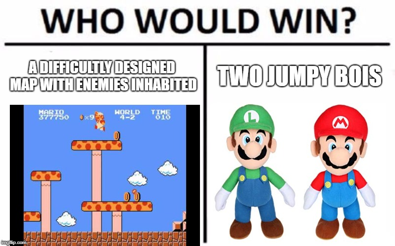 Mario luigi vs map | A DIFFICULTLY DESIGNED MAP WITH ENEMIES INHABITED TWO JUMPY BOIS | image tagged in memes,who would win,mario,luigi,super mario bros | made w/ Imgflip meme maker