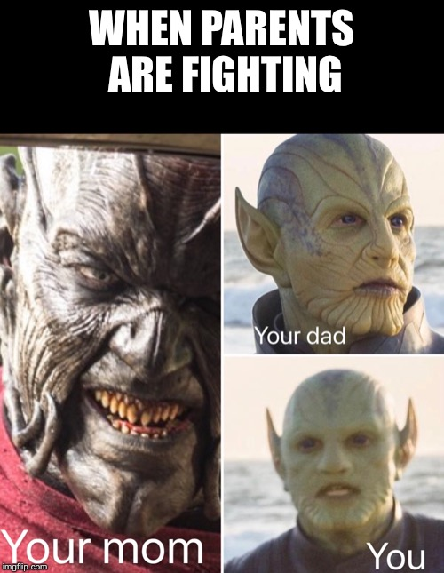 WHEN PARENTS ARE FIGHTING | image tagged in meme,family,drama,captain marvel,jeep,funny memes | made w/ Imgflip meme maker