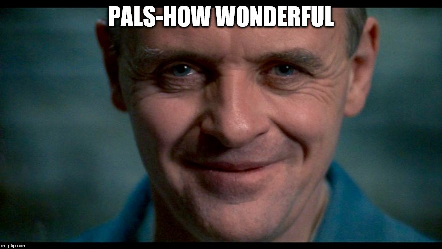 Hannibal. |  PALS-HOW WONDERFUL | image tagged in hannibal | made w/ Imgflip meme maker