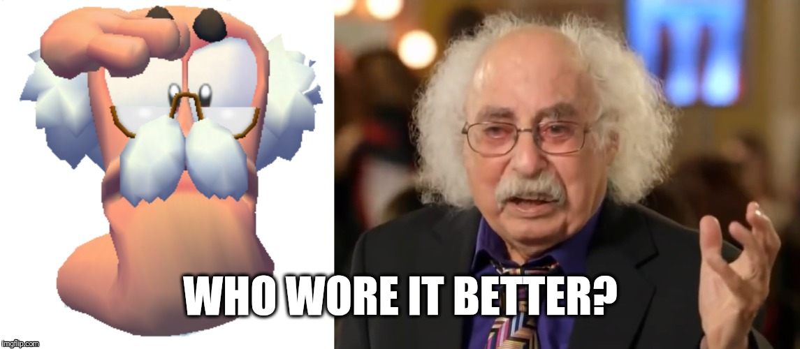"""Who wore it better?"" Prof. Worminkle 