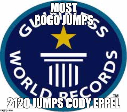 Guinness World Record | MOST POGO JUMPS 2120 JUMPS CODY EPPEL | image tagged in memes,guinness world record | made w/ Imgflip meme maker