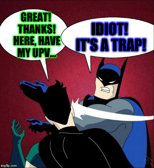 When someone offers you upvotes in exchange for your comment and/or upvotes.... | GREAT! THANKS! HERE, HAVE MY UPV... IDIOT! IT'S A TRAP! | image tagged in batman slapping robin new,funny,memes,fishing for upvotes,upvotes | made w/ Imgflip meme maker