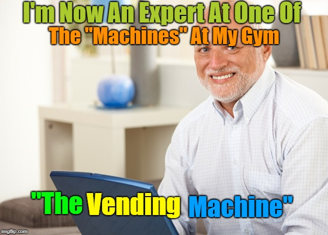 "Its Good Though, It Does Everything 'Kitkats, Mars bars, Snickers And Crisps' ツ | I'm Now An Expert At One Of ""The Vending Machine"" The ""Machines"" At My Gym 