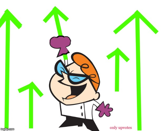 dexter upvote | . | image tagged in dexter upvote | made w/ Imgflip meme maker