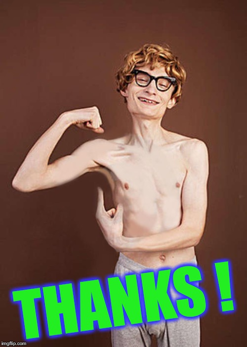 muscle | THANKS ! | image tagged in muscle | made w/ Imgflip meme maker