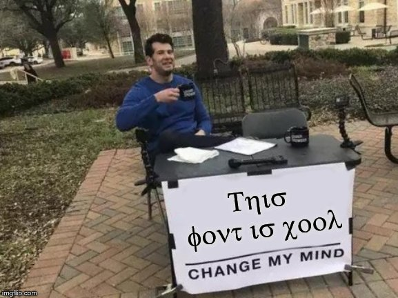 Change My Mind | This font is cool | image tagged in memes,change my mind | made w/ Imgflip meme maker