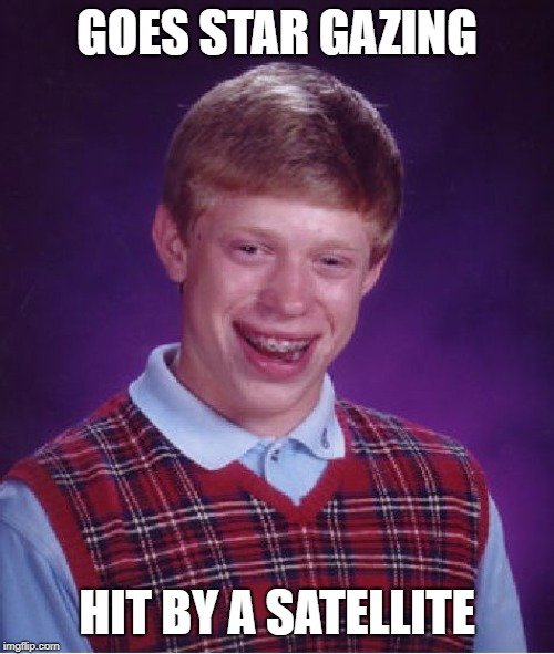 Bad Luck Brian star gazing | GOES STAR GAZING HIT BY A SATELLITE | image tagged in memes,bad luck brian,satellite | made w/ Imgflip meme maker