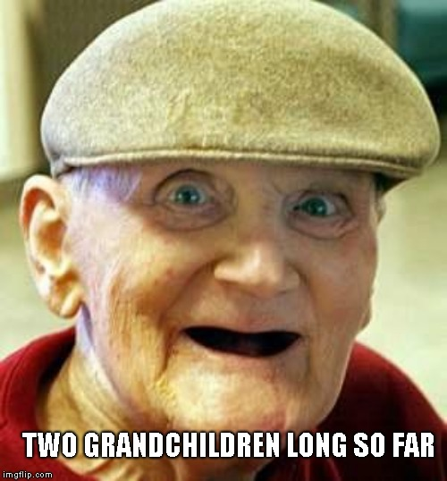 Angry old man | TWO GRANDCHILDREN LONG SO FAR | image tagged in angry old man | made w/ Imgflip meme maker