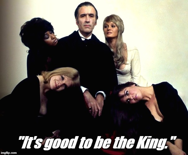 """It's good to be the King."" 