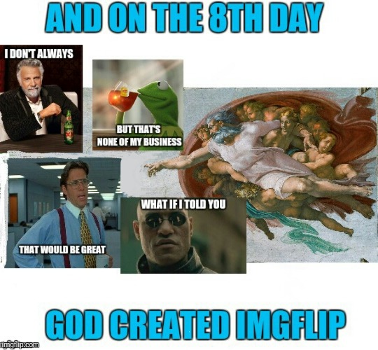 God Also Saw The Names Adam Gave the Templates and He Called Them Mediocre  | , | image tagged in memes,god,templates | made w/ Imgflip meme maker