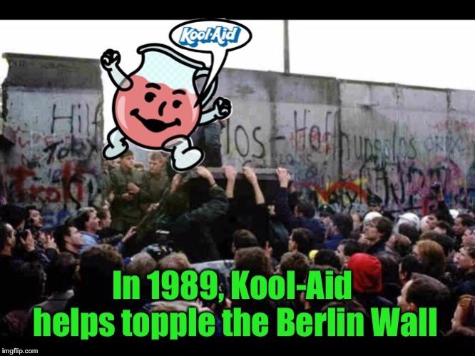 Kool-Aid Throughout Histoy | XXX | image tagged in kool aid,funny memes,kool aid man,kool-aid throughout history | made w/ Imgflip meme maker