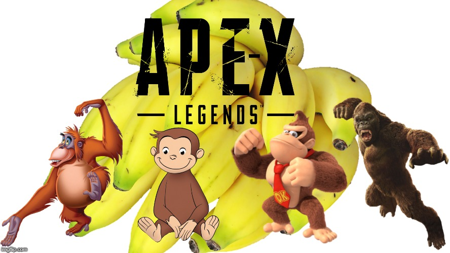 Ape-X Legends | image tagged in donkey kong,apex legends,king kong,curious george,louie | made w/ Imgflip meme maker