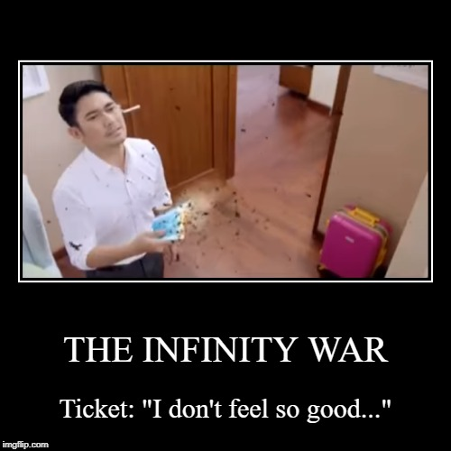 "The Avenger: Infinity War. Ticket is being banished. | THE INFINITY WAR | Ticket: ""I don't feel so good..."" 