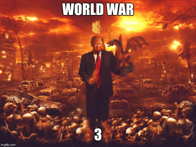 World War 3 - Imgflip