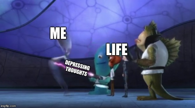 LIFE DEPRESSING THOUGHTS ME | image tagged in bob shoots alien | made w/ Imgflip meme maker