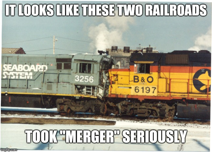 "IT LOOKS LIKE THESE TWO RAILROADS TOOK ""MERGER"" SERIOUSLY 