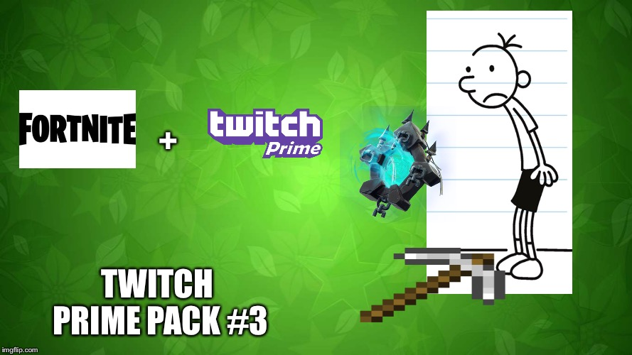 Twitch prime pack 3 - Imgflip