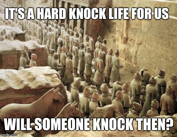 Can someone please knock? | WILL SOMEONE KNOCK THEN? IT'S A HARD KNOCK LIFE FOR US | image tagged in knock,hard knock life | made w/ Imgflip meme maker